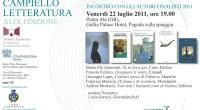 il Premio Campiello Letteratura, sbarca anche quest´anno a Punta Ala. L´Associazione Tutela di Punta Ala organizza l´incontro con i cinque scrittori finalisti dell´edizione 2011, in collaborazione con Gallia Palace Hotel […]
